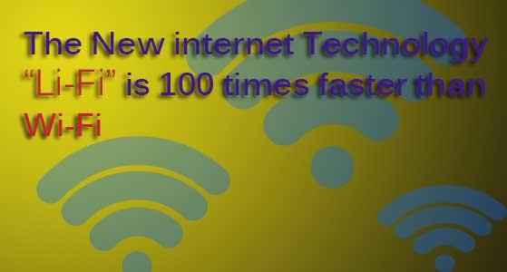 "The New internet Technology ""Li-Fi"" is 100 times faster than Wi-Fi"