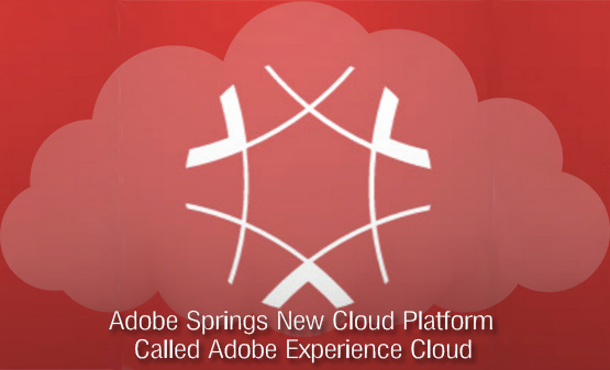 Adobe Springs New Cloud Platform Called Adobe Experience Cloud