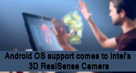 Android OS support comes to Intel's 3D RealSense Camera