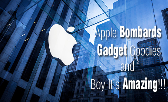 Apple Bombards Gadget Goodies and Boy It's Amazing!!!