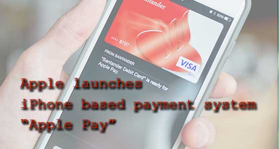 "Apple launches iPhone based payment system ""Apple Pay"""