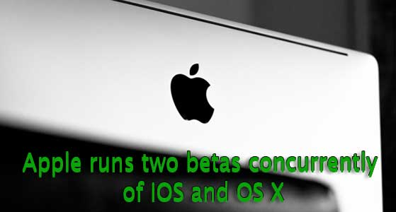 Apple runs two betas concurrently of iOS and OS X