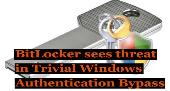 BitLocker sees threat in Trivial Windows Authentication Bypass