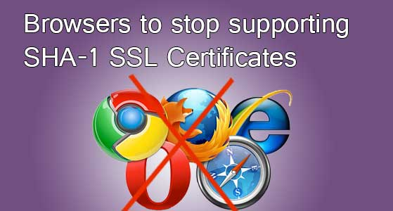 Browsers to stop supporting SHA-1 SSL Certificates