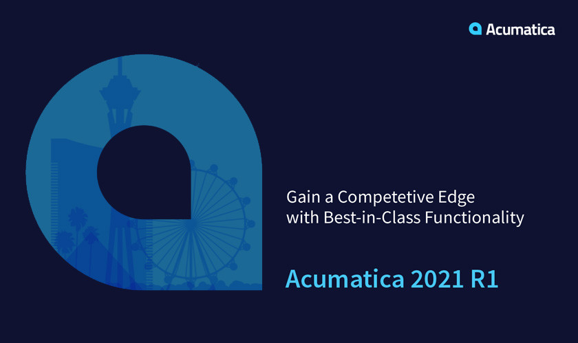Acumatica releases new Cloud ERP functionality with the latest 2021 version