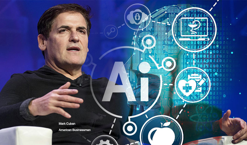 """I think artificial intelligence is going to change everything, everything, 180 degrees,"" Mark Cuban"