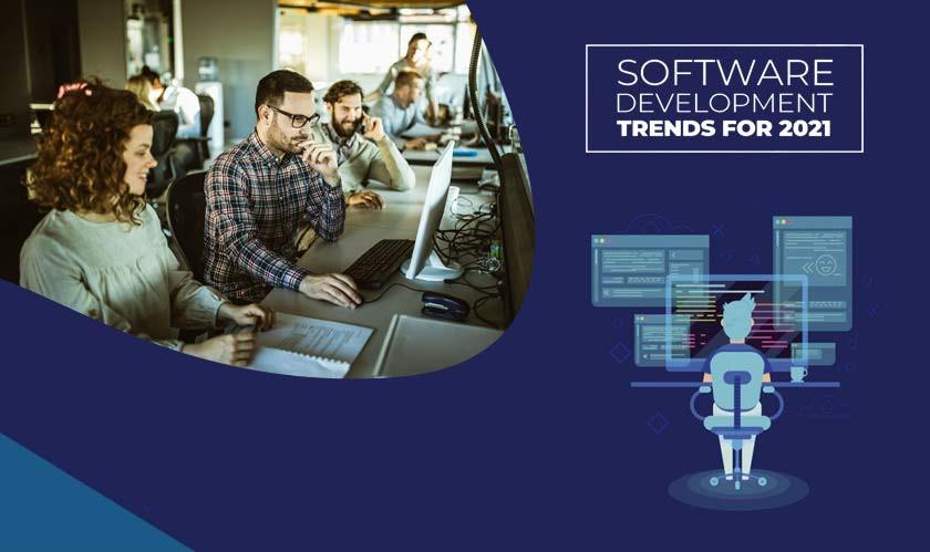 Big Tech Watching Breakthrough Software Development Trends In 2021