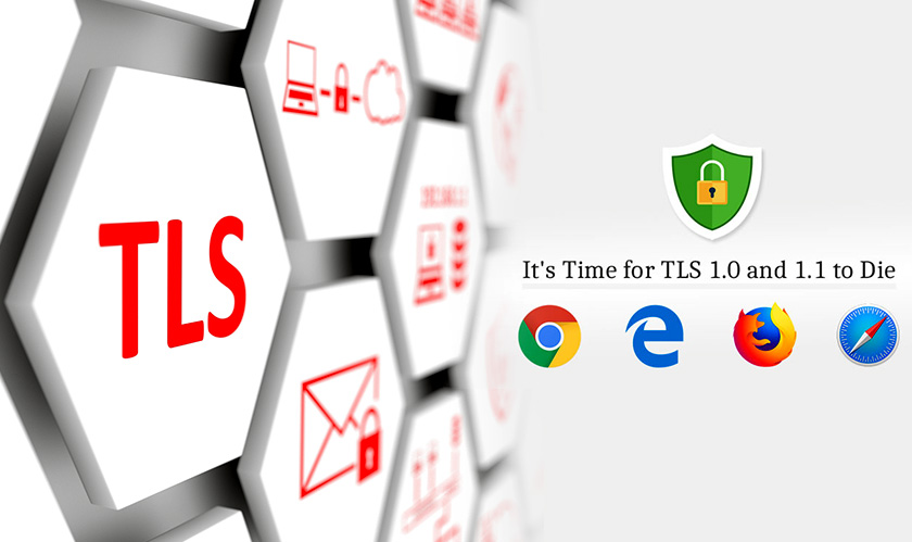 Older TLS standards 1.0 and 1.1 are nearing doomsday