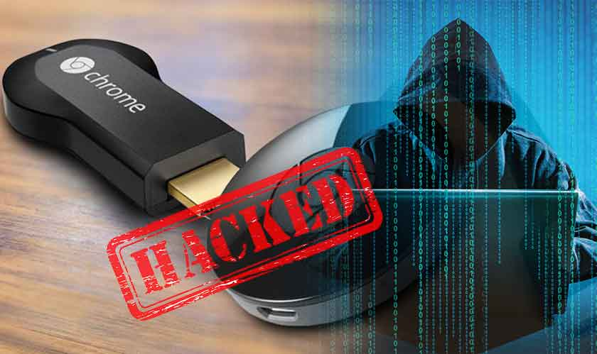 chromecast devices hacked