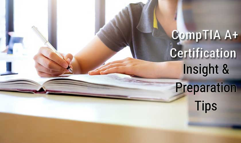 How to Be Well-Prepared for Both CompTIA A+ Certification Exams?