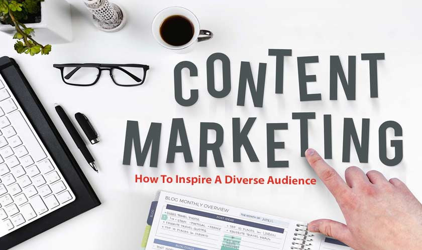 Content Marketing Internationally: How To Inspire A Diverse Audience