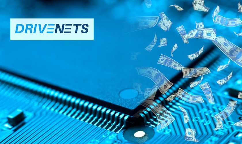 drivenets raises 110 million