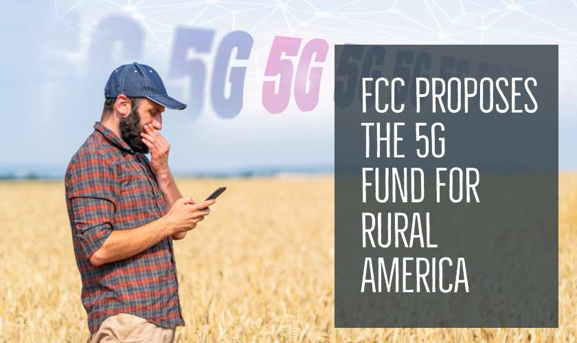 FCC 5G Fund for Rural America to Improve Nation's 5G Connectivity