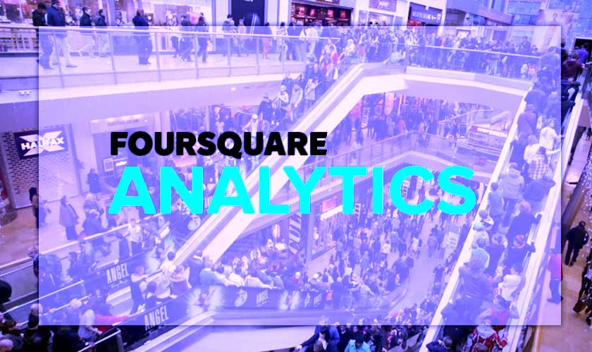 Foursquare's new Analytics platforms gives retailers a better understanding of Foot Traffic