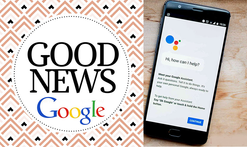 google assistant delivers good news