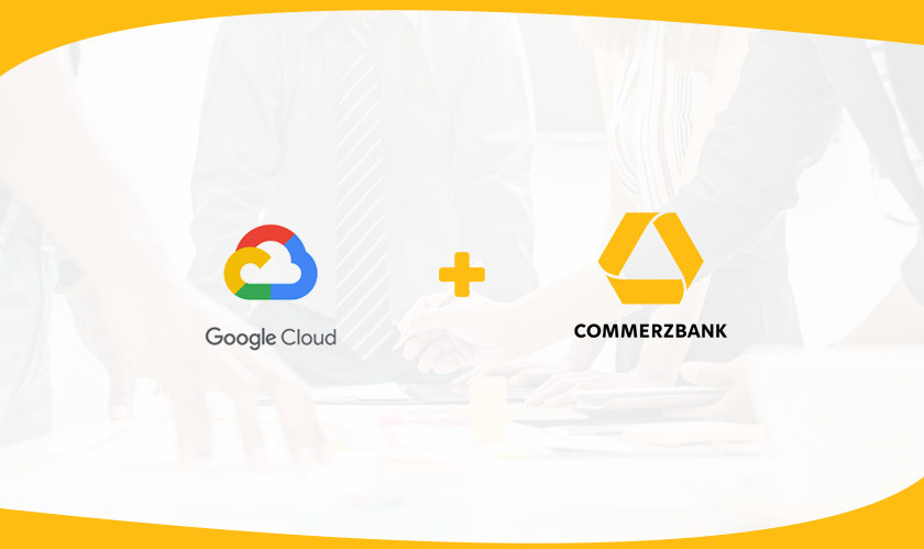 Google Cloud and Commerzbank Are Expanding Their Collaboration