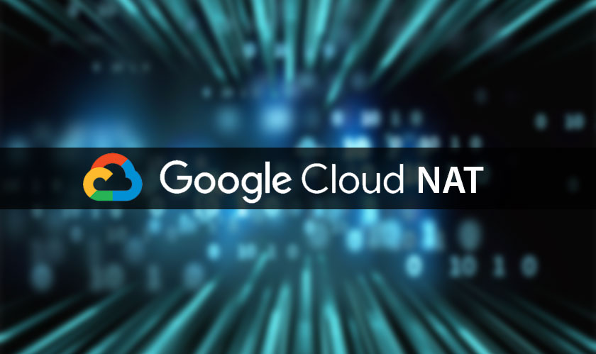 Google announces Cloud NAT to help simplify enterprise networking