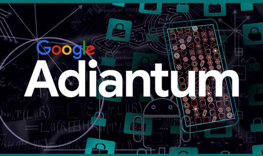 google unveils adiantum for security