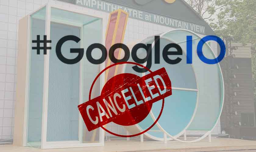 Google's physical event of I/O 2020 cancelled