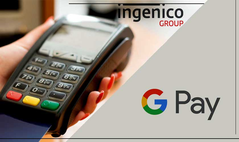ingenico integrates with google pay