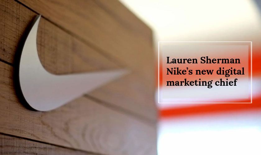 Lauren Sherman is Nike's newly appointed digital marketing chief