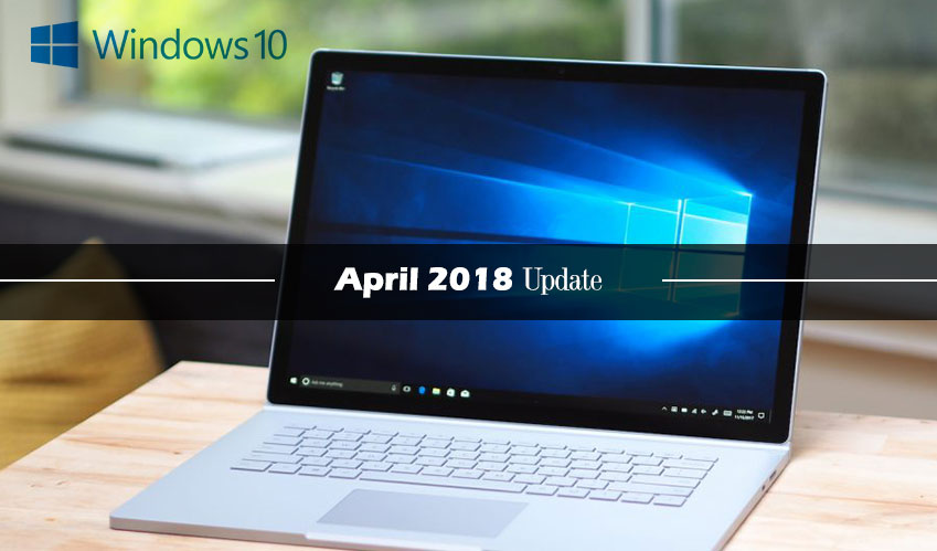 Make way for the Windows 10 April 2018 Update