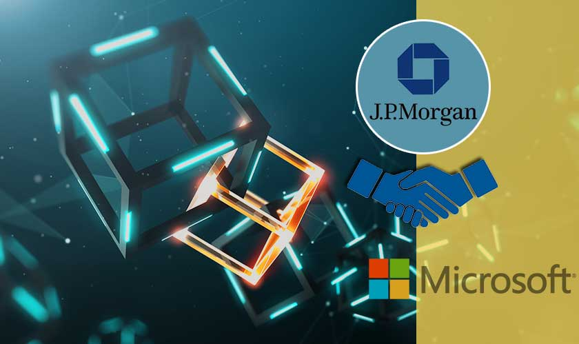 Microsoft and J.P. Morgan partnership to give blockchain a push