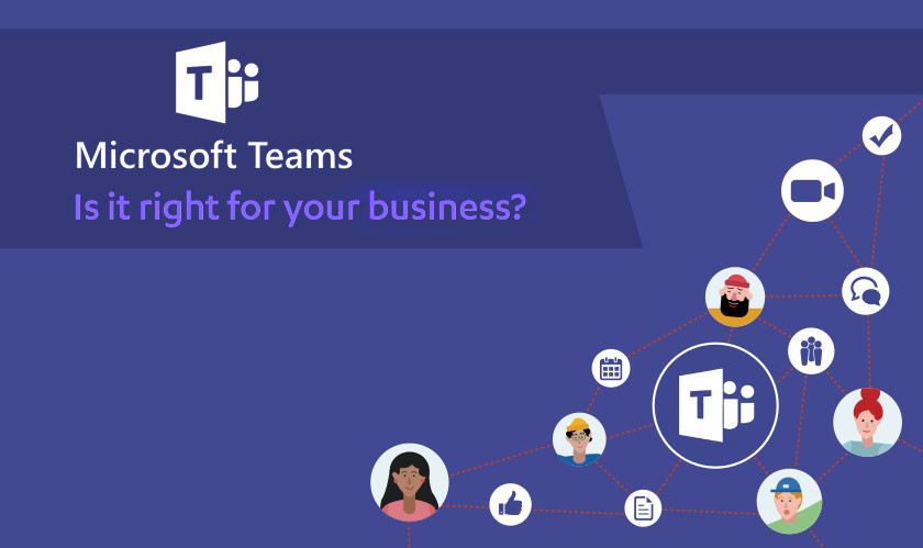 Microsoft Teams: Is it a Good Option for Your Business?