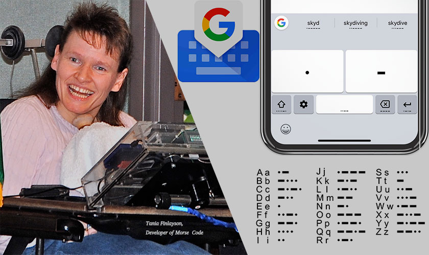 """It simply makes life livable,"" Google-Finlayson's Morse code infused Gboard"