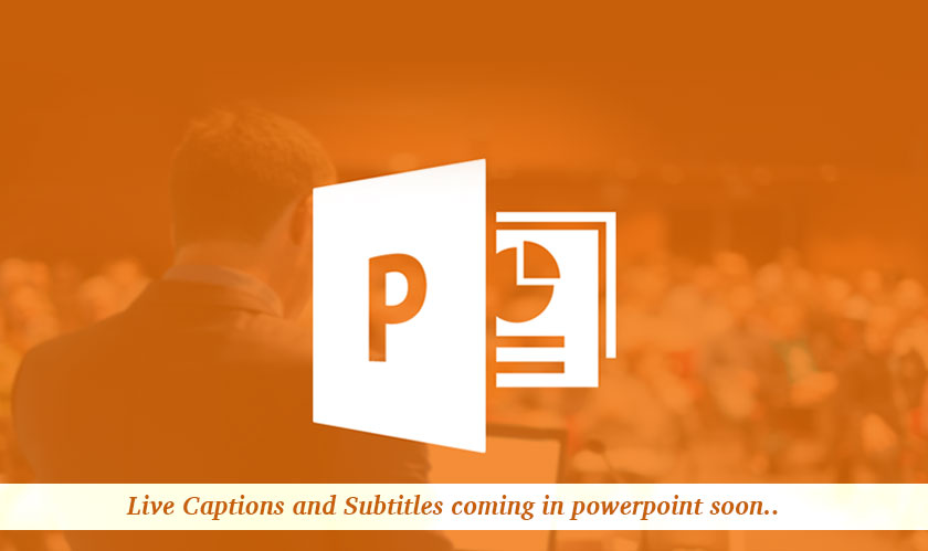 Live captions and subtitles comes to PowerPoint