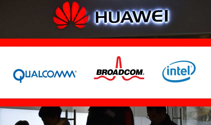 Huawei Ban: Qualcomm, Broadcom, and Intel join the list