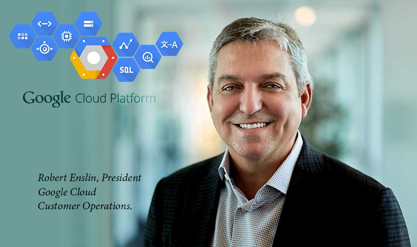 Google Cloud welcomes Robert Enslin onboard