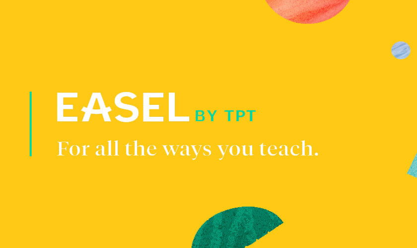 Teachers Pay Teaches introduces a suite of digital tools 'Easel by TpT'