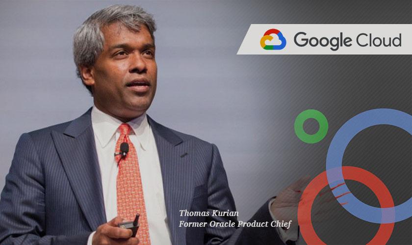 thomas kurian is google cloud chief
