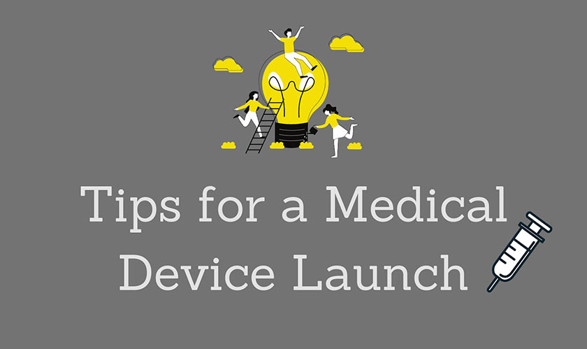 Tips for a Medical Device Launch