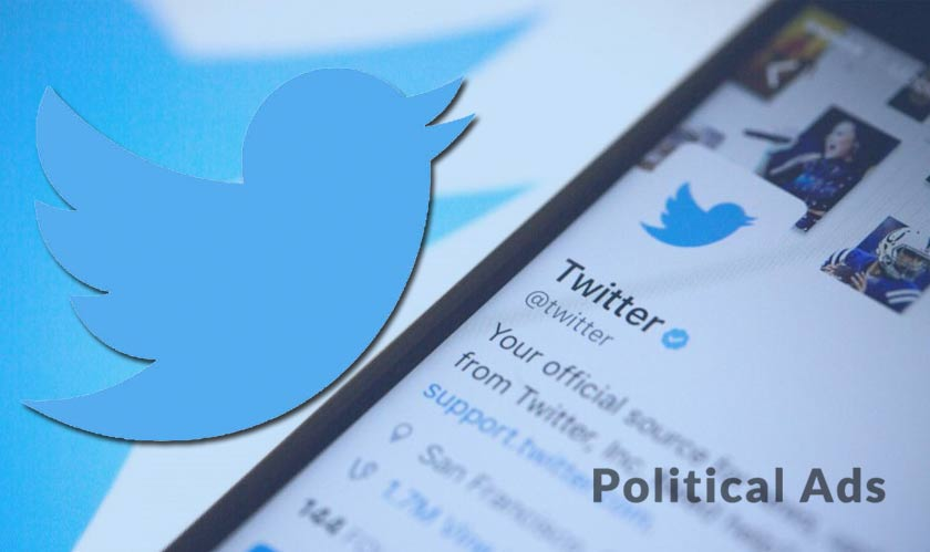 Twitter expands its policies on political ads