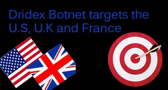 Dridex Botnet targets the U.S, U.K and France