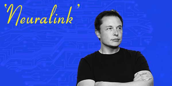 Elon's new creation 'Neuralink' integrates chips in Human brains to get closer with AI