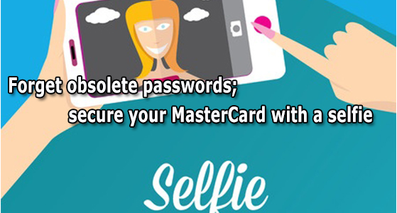 Forget obsolete passwords; secure your MasterCard with a selfie