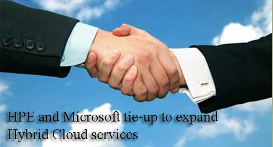 HPE and Microsoft tie-up to expand Hybrid Cloud services