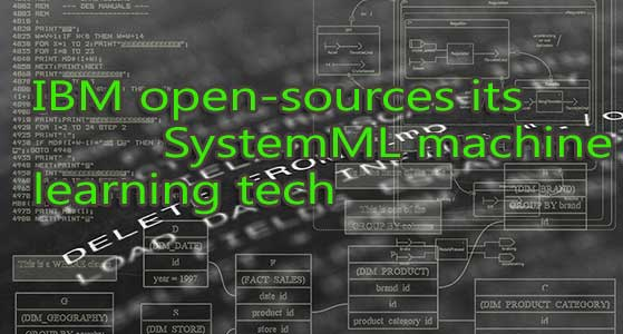 ibm open sources its systemml machine learning tech