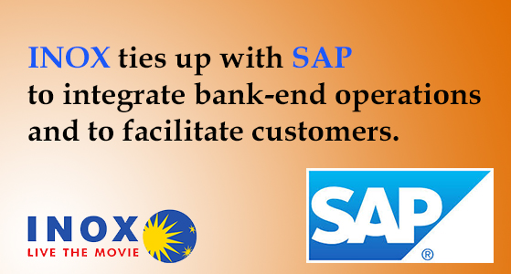 INOX ties up with SAP to integrate bank-end operations and to facilitate customers