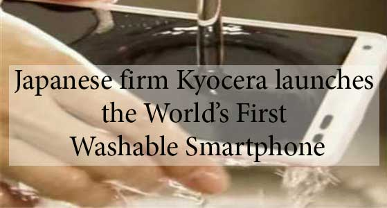 japanese firm kyocera launches the worlds first washable smartphone