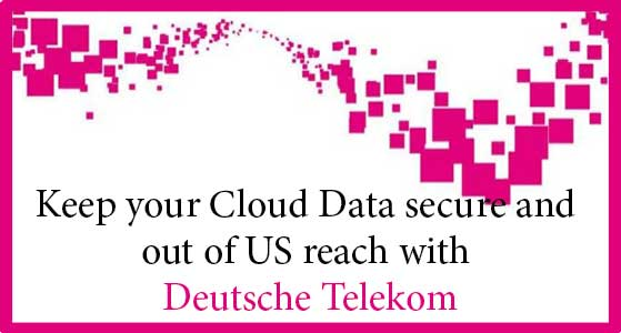 Keep your Cloud Data secure and out of US reach with Deutsche Telekom