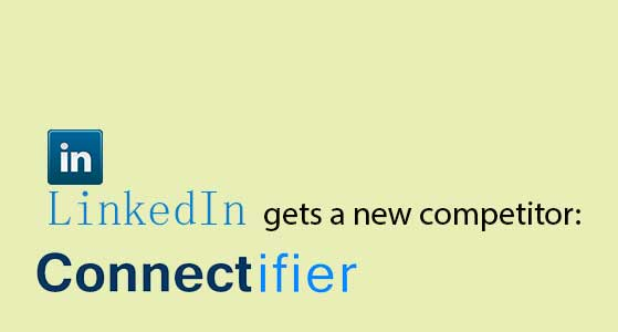 LinkedIn gets a new competitor: Connectifier