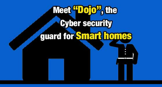 "Meet ""Dojo"", the Cyber security guard for Smart homes"