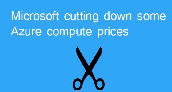 Microsoft cutting down some Azure compute prices