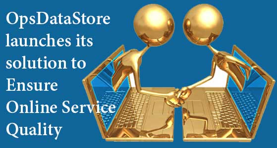 opsdatastore launches its solution to ensure online service quality