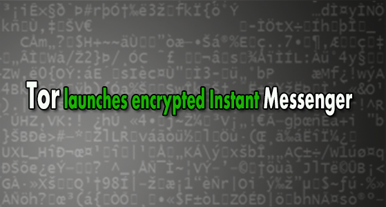 Tor launches encrypted Instant Messenger