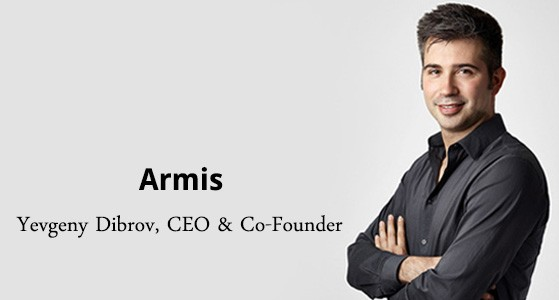 ciobulletin armis yevgeny dibrov ceo co founder